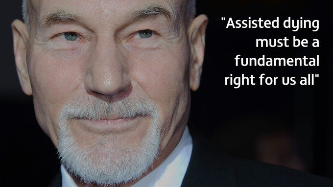Sir Patrick Stewart: 'Assisted dying must be a fundamental right for us all.'
